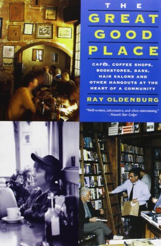 Ray Oldenburg The Great Good Place Cafes Coffee Shops Bookstores Bars Hair Salon 0003 Edition;