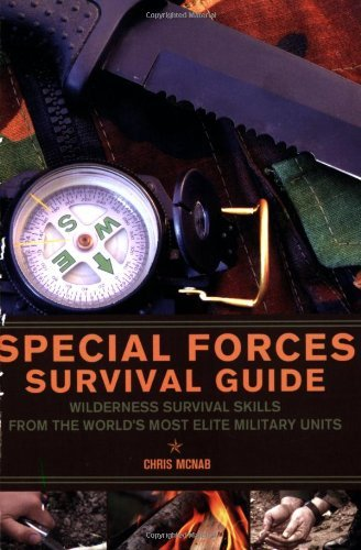Chris Mcnab Special Forces Survival Guide Wilderness Survival Skills From The World's Most