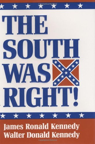 Walter Kennedy The South Was Right! 0002 Edition;revised