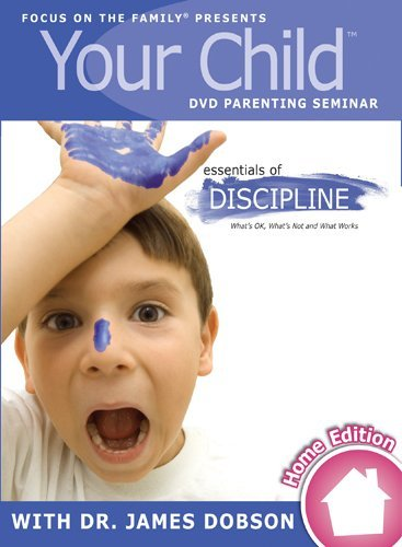 Focus On The Family Your Child DVD Parenting Seminar Essentials Of Discipline [with Parent's Guide Boo