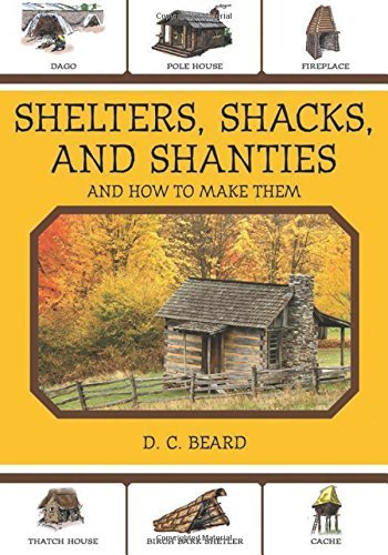Daniel Carter Beard Shelters Shacks And Shanties And How To Make Them