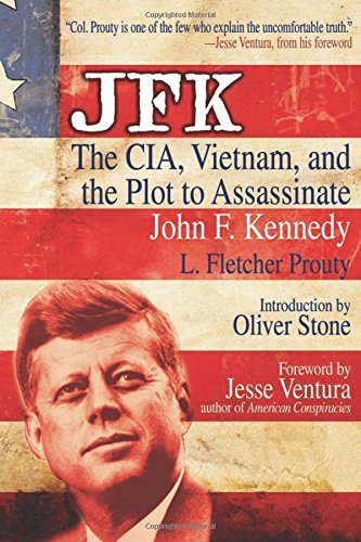 L. Fletcher Prouty Jfk The Cia Vietnam And The Plot To Assassinate Joh 0002 Edition;