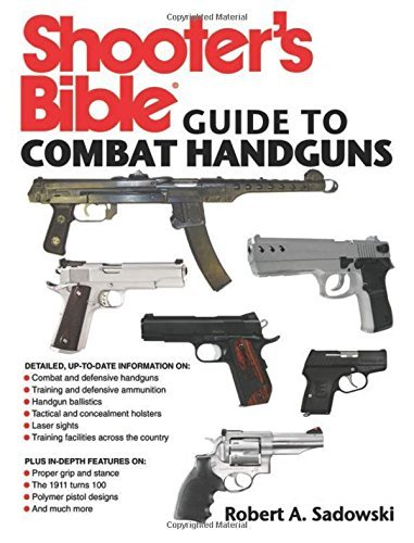 Robert A. Sadowski Shooter's Bible Guide To Combat Handguns
