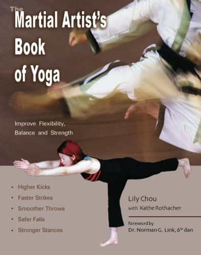 Lily Chou The Martial Artist's Book Of Yoga Improve Flexibility Balance And Strength For Hig