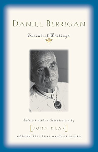 Daniel Berrigan Daniel Berrigan Essential Writings