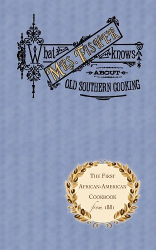 Abby Fisher What Mrs. Fisher Knows About Old Southern Cooking