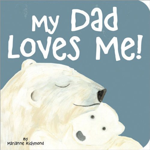Marianne Richmond My Dad Loves Me