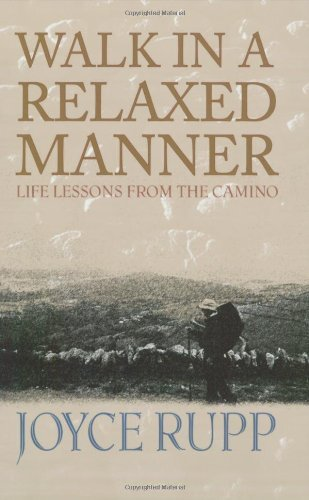Joyce Rupp Walk In A Relaxed Manner Life Lessons From The Camino