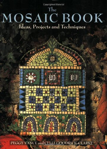 Peggy Vance The Mosaic Book Ideas Projects And Techniques