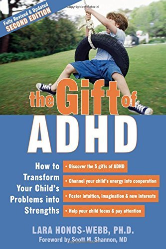 Lara Honos Webb The Gift Of Adhd How To Transform Your Child's Problems Into Stren 0002 Edition;revised Update