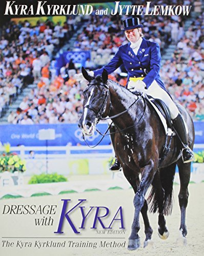 Kyra Kyrklund Dressage With Kyra The Kyra Kyrklund Training Method New Updated R