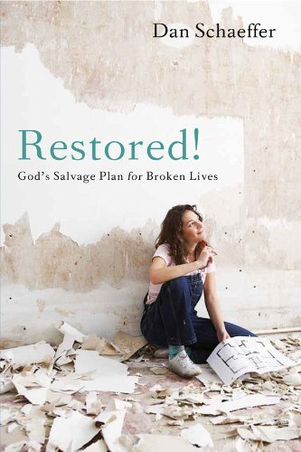 Dan Schaeffer Restored! God's Salvage Plan For Broken Lives