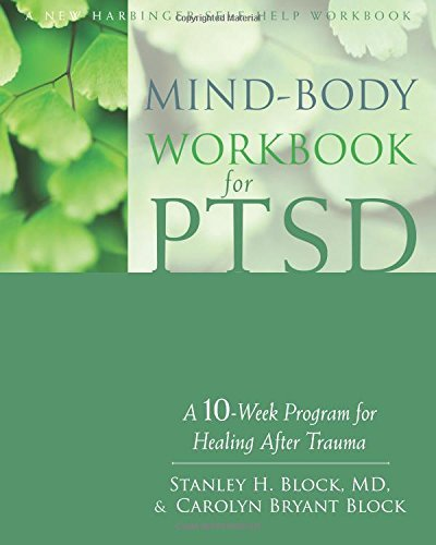 Stanley H. Block Mind Body Workbook For Ptsd A 10 Week Program For Healing After Trauma