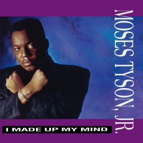 Moses Tyson Jr I Made Up My Mind CD R