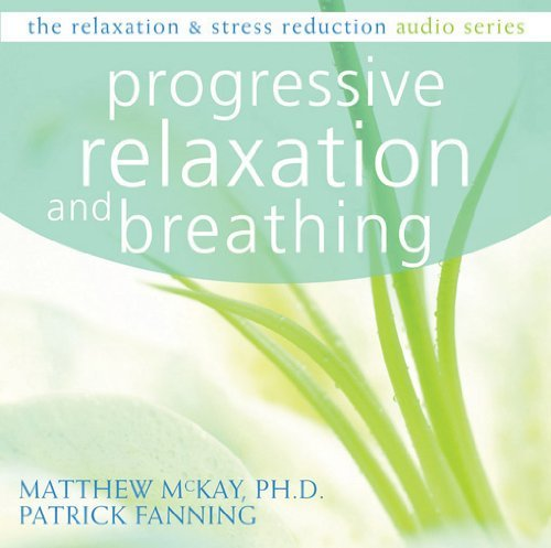 Matthew Mckay Progressive Relaxation And Breathing