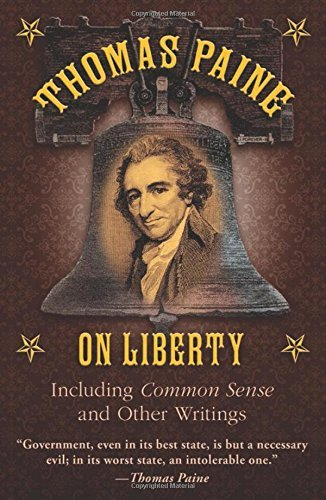 Thomas Paine Thomas Paine On Liberty Including Common Sense And Other Writings