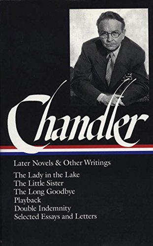 Raymond Chandler Chandler Later Novels And Other Writings The Lady In The