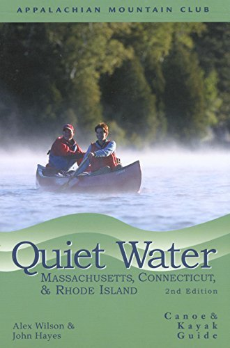 John Hayes Quiet Water Massachusetts Connecticut And Rhode Canoe & Kayak Guide 0002 Edition;