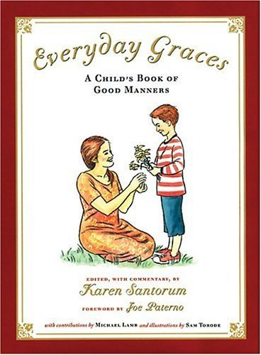 Karen Santorum Everyday Graces A Child's Book Of Manners