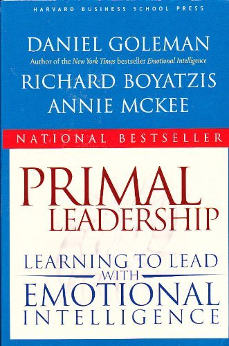 Daniel P. Goleman Primal Leadership Learning To Lead With Emotional Intelligence