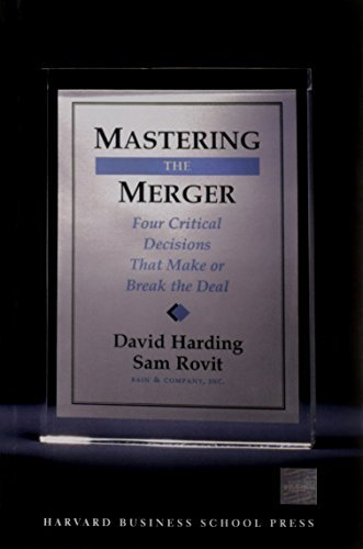 David Harding Mastering The Merger Four Critical Decisions That Make Or Break The De
