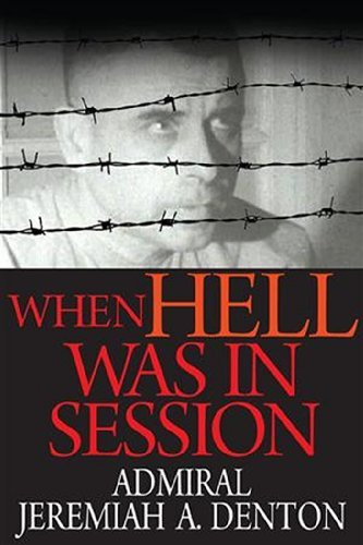 Jeremiah A. Denton When Hell Was In Session