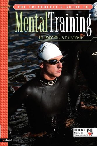 Jim Taylor The Triathlete's Guide To Mental Training