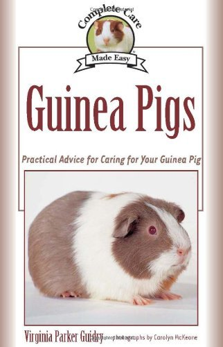 Virginia Parker Guidry Guinea Pigs Complete Care Made Easy Practical Advice To Carin