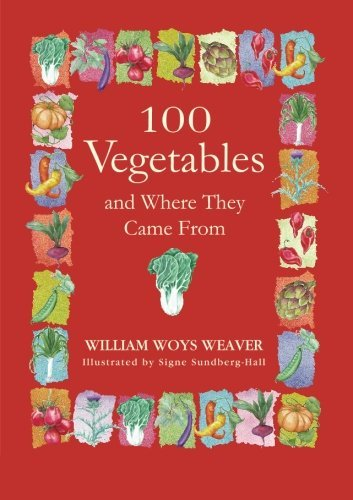 William Woys Weaver 100 Vegetables And Where They Came From