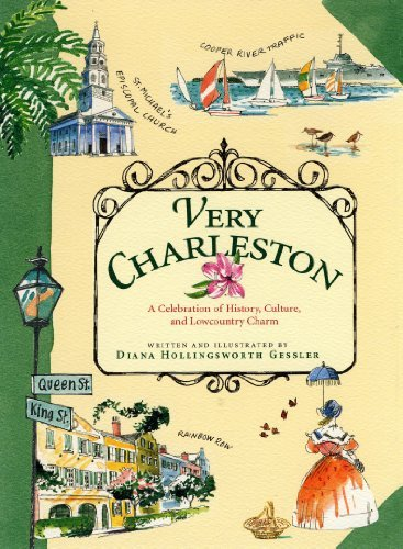 Diana Hollingsworth Gessler Very Charleston A Celebration Of History Culture And Lowcountry