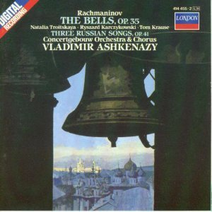 Sergei Rachmaninov The Bells Op. 35 3 Russian Songs Op. 41 Vladimir Ashkenazy