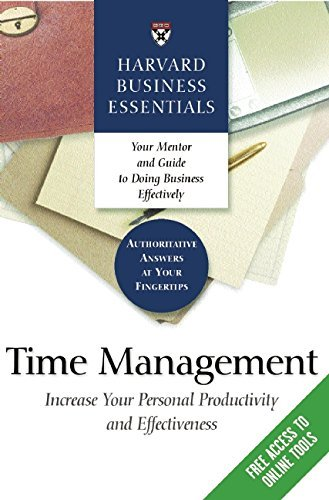 Harvard Business School Publishing Time Management Increase Your Personal Productivity And Effective