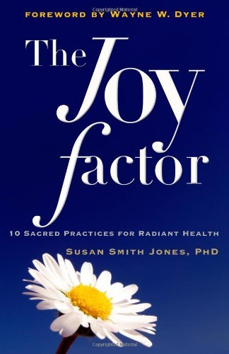 Susan Smith Jones The Joy Factor 10 Sacred Practices For Radiant Health