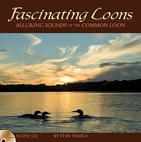 Stan Tekiela Fascinating Loons Alluring Sounds Of The Common Loon