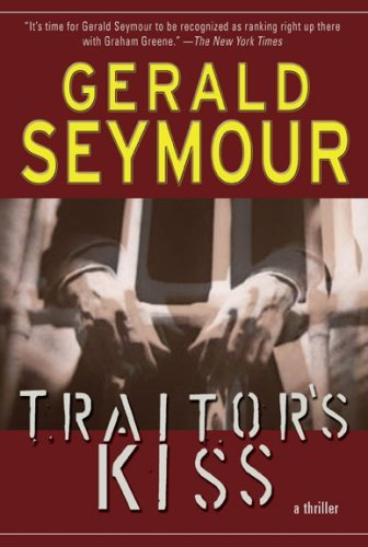Gerald Seymour Traitor's Kiss