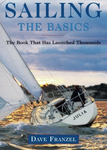 Dave Franzel Sailing The Basics The Book That Has Launched Thousands