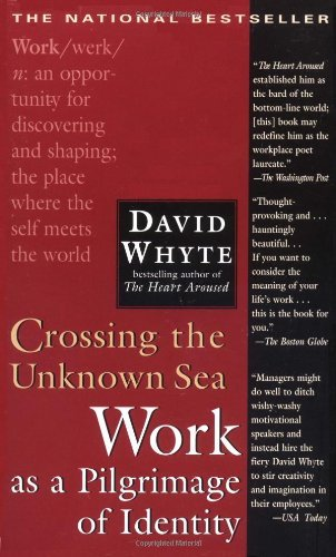 David Whyte Crossing The Unknown Sea
