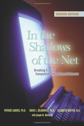 Patrick J. Carnes In The Shadows Of The Net Breaking Free Of Compulsive Online Sexual Behavio