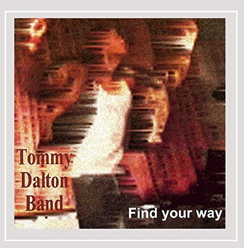 Tommy Dalton Band Find Your Way