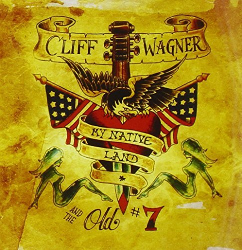 Wagner Cliff & The Old No. 7 My Native Land