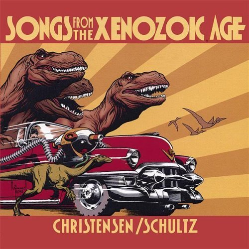 Christensen Schultz Songs From The Xenozoic Age