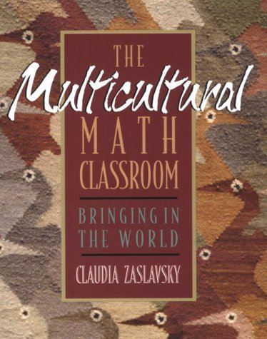 Claudia Zaslavsky The Multicultural Math Classroom Bringing In The World Revised