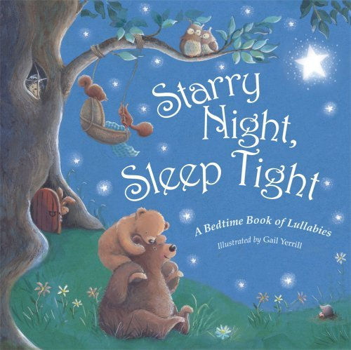 Gail Yerrill Starry Night Sleep Tight A Bedtime Book Of Lullabies