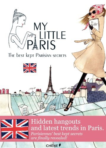 Fany Pechiodat My Little Paris The Best Kept Parisian Secrets