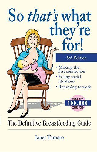 Janet Tamaro So That's What They're For! The Definitive Breastfeeding Guide 0003 Edition;