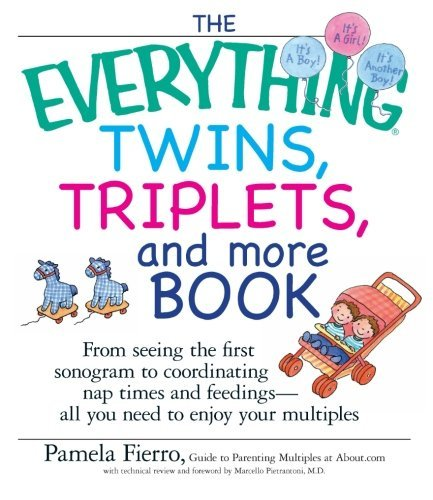Pamela Fierro The Everything Twins Triplets And More Book From Seeing The First Sonogram To Coordinating Na