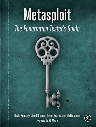 David Kennedy Metasploit The Penetration Tester's Guide
