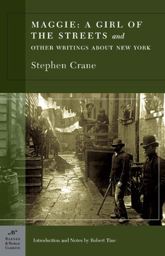 Stephen Crane Maggie A Girl Of The Streets And Other Writings About N