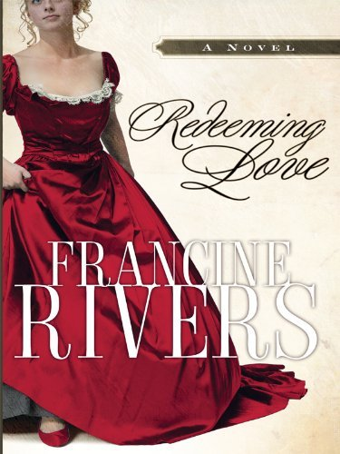 Francine Rivers Redeeming Love Large Print