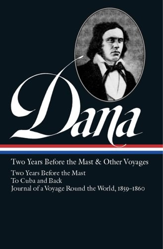 Dana Richard Henry Jr. Two Years Before The Mast & Other Voyages Two Years Before The Mast To Cuba And Back Journa